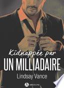Kidnappée par un milliardaire - L'intégrale