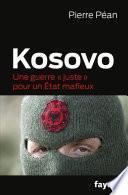 Kosovo, une guerre juste pour un état mafieux