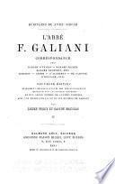 L'abbé F. Galiani correspondance avec madame d'Epinay -- madame Necker, madame Geoffrin, etc