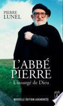 L'Abbé Pierre - L'insurgé de Dieu