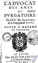 L'advocat des âmes du purgatoire. Par le P. C. De Bonyers, de la Compagnie de Jesus. Dédié à madame De Tournon
