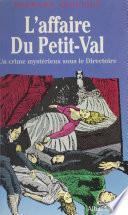 L'affaire du Petit-Val : un crime mystérieux sous le Directoire