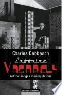 L'affaire Vasarely : Art, mensonges et manipulations