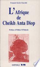 L'Afrique de Cheikh Anta Diop
