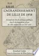 L'agrandissement de Lille de 1858