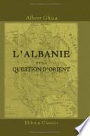L' Albanie et la Question D'Orient
