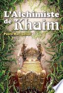 L'Alchimiste de Khaim
