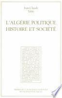 L'Algérie politique, histoire et société