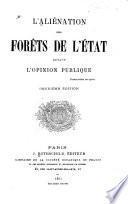 L'Aliénation des forêts de l'état devant l'opinion publique