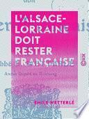 L'Alsace-Lorraine doit rester française