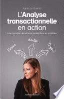 L'analyse transactionnelle en action