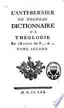 L'anti-Bernier ou nouveau dictionnaire de théologie, par l'auteur des P[...] A[...]