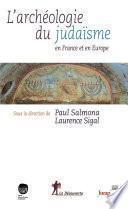 L'archéologie du judaïsme en France et en Europe
