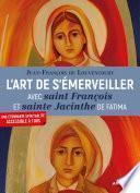 L'art de s'émerveiller avec saint François et sainte Jacinthe de Fatima