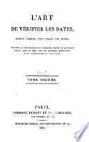 L'art de vérifier les dates ...: t.1-18. L'art de vérifier les dates des faits historiques, des chartes, des chroniques, et autres anciens monuments, depuis la naissance de Notre-Seigneur