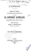 L'Australie. Récit d'un voyage d'exploration et de découvertes à travers le Continent Australien par Burke, Wills, King et Gray. Compilé et traduit de l'anglais, par L. Chapalay ... Avec carte et illustrations [including portraits].