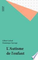 L'Autisme de l'enfant