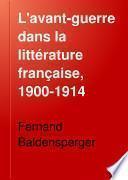 L'avant-guerre dans la littérature française, 1900-1914