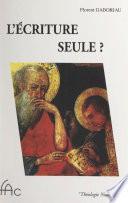 L'Écriture seule ?