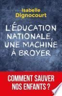 L'Education nationale, une machine à broyer