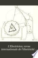L'Electricien; revue internationale de l'électricité et de ses applications