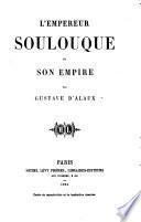 L'Empereur Soulouque et son empire