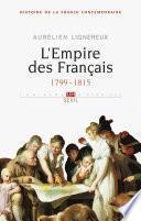 L'Empire des Français. 1799-1815