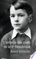 L'enfance des chefs de la Ve République