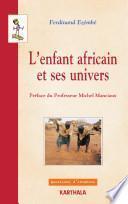 L'enfant africain et ses univers