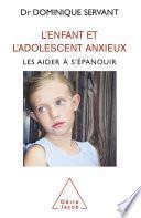 L' Enfant et l'adolescent anxieux