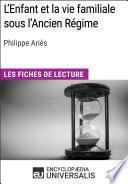 L'Enfant et la vie familiale sous l'Ancien Régime de Philippe Ariès
