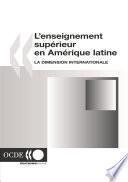 L'enseignement supérieur en Amérique latine La dimension internationale