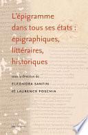 L'épigramme dans tous ses états : épigraphiques, littéraires, historiques