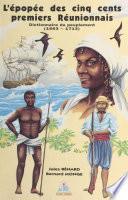 L'épopée des cinq cents premiers Réunionnais