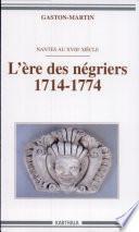 L'ère des négriers (1714-1774)
