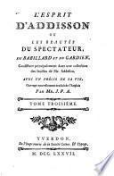 L'esprit d'Addison ou Les beautés du spectateur, du babillard et du gardien [...]