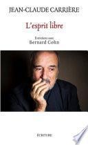 L'esprit libre - Entretiens avec Bernard Cohn