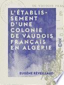 L'Établissement d'une colonie de Vaudois français en Algérie