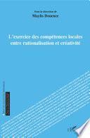 L'exercice des compétences locales entre rationalisation et créativité