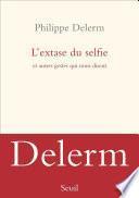 L'extase du selfie et autres gestes qui nous disent