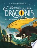 L'Héritier des Draconis - tome 2 La Sculptrice de dragons