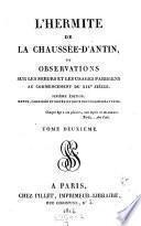 L'Hermite de la Chaussee d'Antin, ou observations sur les moeurs et les usages Parisiens au commencement du XIX. siecle