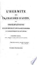 L'Hermite de la Chaussée-d'Antin, ou, Observations sur les moeurs et les usages parisiens au commencement du XIXe siècle