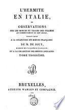L'hermite en Italie, ou Observations sur les moeurs et usages des italiens au commencement du 19e siècle, ...