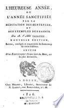 L'heureuse année sanctifiée par la méditation des sentences et des exemples des saints