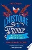L'Histoire de France comme si vous y étiez !