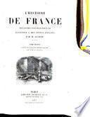 L'histoire de France depuis les temps les plus reculés jusqu'en 1789