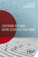 L'histoire de l'Inra, entre science et politique