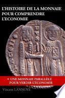 L'Histoire de la Monnaie pour Comprendre l'Economie