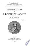 L'histoire et l'oeuvre de l'École française d'Athènes